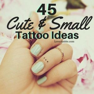 45 insanely cute and small tattoo ideas and designs